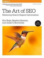 The Art of SEO : Mastering Search Engine Optimization by Eric Enge, Jessie Stric
