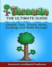 Terraria Tips, Hints, Cheats, Strategy and Walk-Through the Ultimate Guide by...