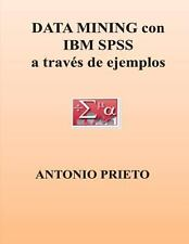 DATA MINING con IBM SPSS a Traves de Ejemplos by Antonio Prieto (2012,...