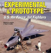 Experimental & Prototype U.S. Air Force Jet Fighters (Specialty Press)
