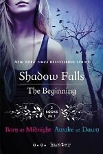 A Shadow Falls Novel: The Beginning : Born at Midnight - Awake at Dawn Vols....
