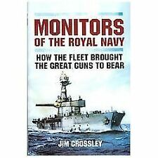 Monitors of the Royal Navy: How the Fleet Brought the Big Guns to Bear