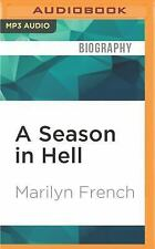 A Season in Hell : A Memoir by Marilyn French (2016, MP3 CD, Unabridged)
