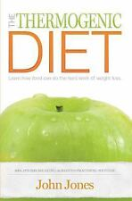 The Thermogenic Diet : Learn How Food Can Do the Hard Work of Weight Loss by...