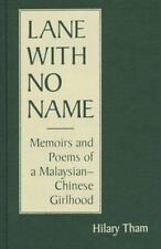 Lane With No Name: Memoirs and Poetry by a Malaysian-Chinese Girl (Three Contin