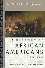 To Make Our World Anew Vol. 1 : A History of African Americans to 1880 (2005, Pa