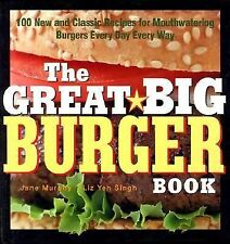 The Great Big Burger Book: 100 New and Classic Recipes for Mouthwatering Burger