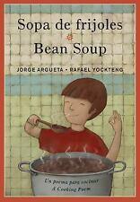 Bilingual Cooking Poems Ser.: Sopa de Frijoles by Jorge Argueta (2009,...