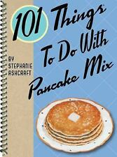 101 Things to Do with Pancake Mix - Ashcraft, Stephanie - Spiral-bound