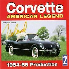 Corvette American Legend Vol. 2 : 1954-55 Production Vol. 2 by Noland Adams...