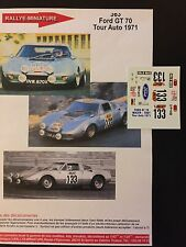 DECALS 1/43 FORD GT 70 MAZER TODT N°133 RALLYE TOUR DE FRANCE AUTO 1971 RALLY
