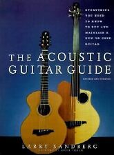 The Acoustic Guitar Guide: Everything You Need to Know to Buy and Maintain a N..