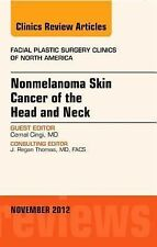 Nonmelanoma Skin Cancer of the Head and Neck, An Issue of Facial Plastic Surgery