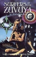 Surfers of the Zuvuya: Tales of Interdimensional Travel by Jose Arguelles...
