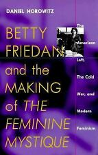 Culture, Politics, and the Cold War: Betty Friedan and the Making of The Femini…