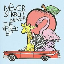 The Yippee EP 2008 by Never Shout Never