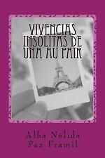 Vivencias Insólitas de una Au Pair : 2ª Ed. Ampliada con Diálogos en Gallego...