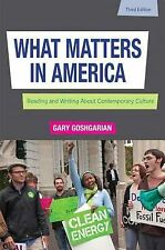 What Matters in America by Gary J. Goshgarian (2011, Paperback, Revised)