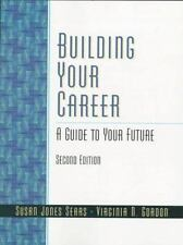 Building Your Career : A Guide to Your Future by Virginia N. Gordon and Susan...