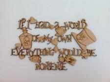 'Everything would be nonsense' Alice/Mad Hatter Quote.Approx 300mm (A96)