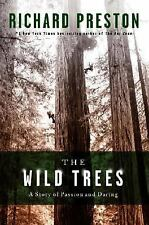 The Wild Trees : A Story of Passion and Daring by Richard Preston (2007, 1st Ed)