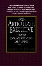 The Articulate Executive: Learn to Look, Act, and Sound Like a Leader