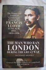 WW1 The Man Who Ran London During The Great War Francis LLoyd Reference Book