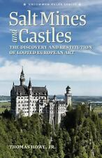 Salt Mines and Castles : The Discovery and Restitution of Looted European Art...