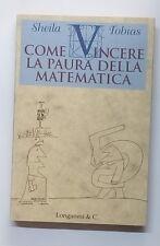 51854 S. Tobias - Come vincere la paura della matematica - Longanesi 1995
