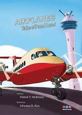 Airplanes Take off and Land by Patrick T. McBriarty (2015, Hardcover)