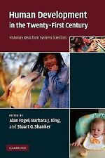 Human Development in the Twenty-First Century : Visionary Ideas from Systems...