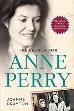 The Search for Anne Perry: The Hidden Life of a Bestselling Crime Writer by Dra