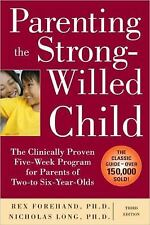 Parenting the Strong-Willed Child: The Clinically Proven Five-Week Program for P