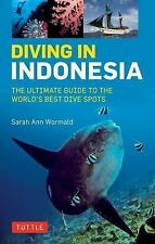 Diving in Indonesia : The Ultimate Guide to the World's Best D (FREE 2DAY SHIP)