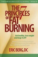 The 7 Principles of Fat Burning: Get Healthy, Lose Weight and Keep It Off!, Berg
