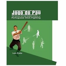 Jogo do Pau: The ancient art & modern science of Portuguese stick fighting