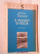 IL VIAGGIO DI FELICIA William Trevor Guanda Le Fenici Tascabili 2 Romanzo di e