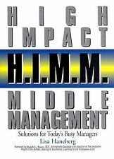 H.I.M.M. - High Impact Middle Management: Solutions for Today's Busy M-ExLibrary