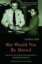 EXTRAS SHIP FREE Brown, Cynthia Stokes, Kohl, Herbert R.,She Would Not Be Moved: