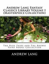 Andrew Lang Fantasy Classics Library Volume I (Masterpiece Collection) : The...