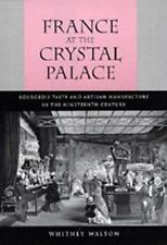 France at the Crystal Palace: Bourgeois Taste and Artisan Manufacture in the Nin