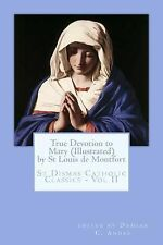 True Devotion to Mary (Illustrated) by St Louis Mary De Montfort