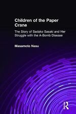 Children of the Paper Crane: The Story of Sadako Sasaki and Her Struggle With th