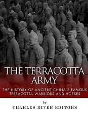 The Terracotta Army: The History of Ancient China's Famous Terracotta...
