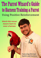 The Parrot Wizard's Guide to Harness Training a Parrot DVD Video