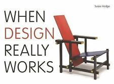 NEW - When Design Really Works by Hodge, Susie