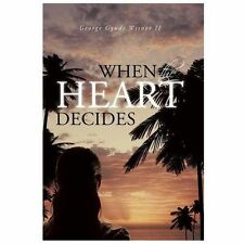 When the Heart Decides by George Gyude Wisner (2013, Hardcover)