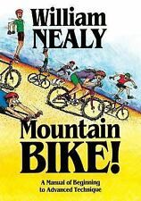 Mountain Bike!: A Manual of Beginning to Advanced Technique, Nealy, William, New