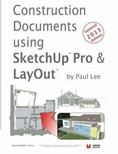 USED (GD) Construction Documents using SketchUp Pro & LayOut: Replace traditiona