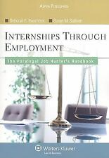 Paralegal Job Hunters Handbook: From Internships To Employment
